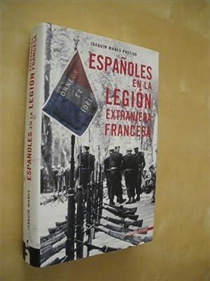 ESPAÑOLES EN LA LEGIÓN EXTRANJERA FRANCESA: JOAQUÍN MAÑES POSTIGO