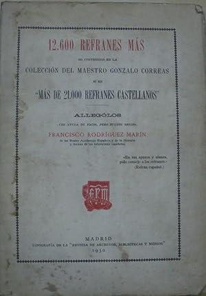 12.600 REFRANES MÁS NO CONTENIDOS EN LA COLECCIÓN DEL MAESTRO GONZALO CORREAS NI EN MÁS DE 21.000 ...