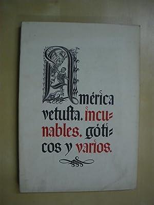 AMERICA VETUSTA INCUNABLES GOTICOS Y VARIOS: CATALOGO DE LIBRERIA