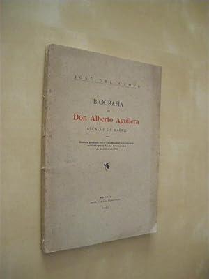 BIOGRAFIA DE DON ALBERTO AGUILERA. ALCALDE DE MADRID: JOSE DEL CAMPO