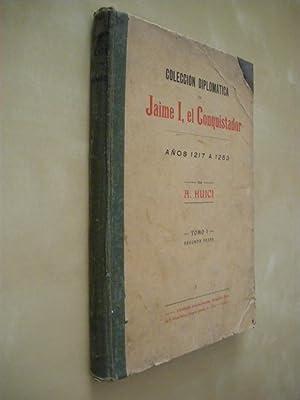 COLECCION DIPLOMATICA DE JAIME I, EL CONQUISTADOR. AÑOS 1217 A 1253. TOMO I.SEGUNDA PARTE: A...