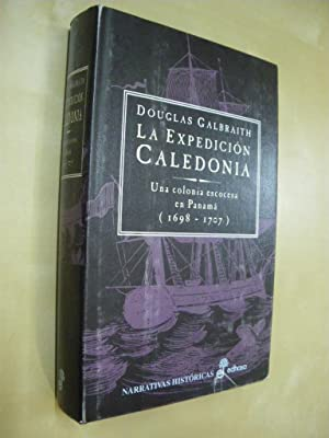 LA EXPEDICION CALEDONIA. UNA COLONIA ESCOCESA EN PANAMÁ (1698-1707): DOUGLAS GALBRAITH