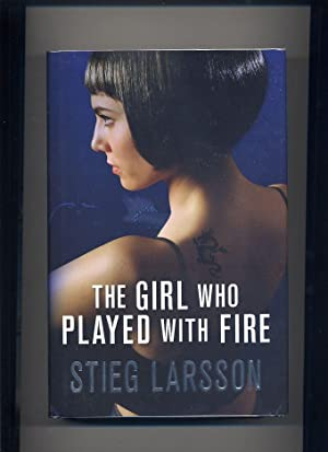 The Girl Who Played with Fire; Book Two of the Millennium Trilogy: Larsson, Stieg