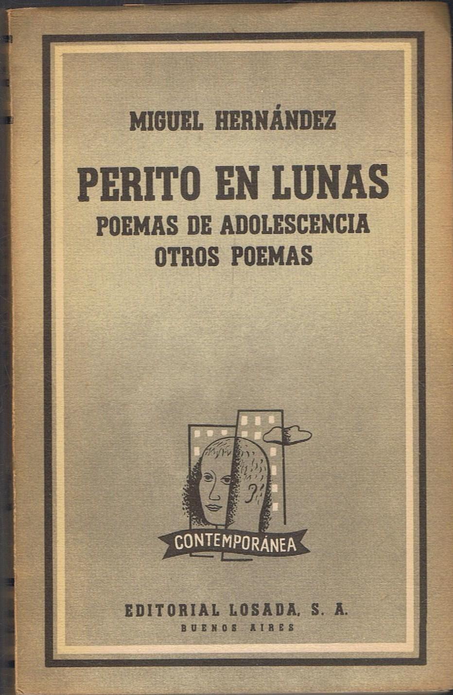 PERITO EN LUNAS * POEMAS DE ADOLESCENCIA * OTROS POEMAS de Hernández.  Miguel   Librería Torreón de Rueda