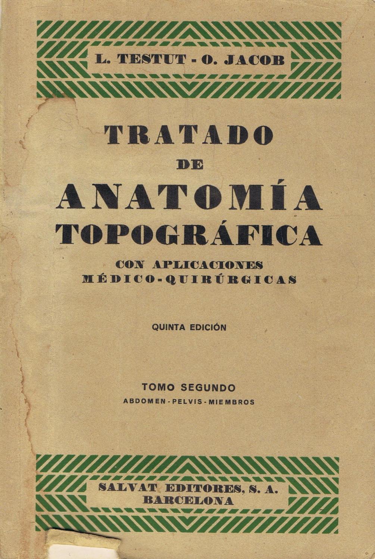 TRATADO DE ANATOMÍA TOPOGRÁFICA CON APLICACIONES MÉDICOQUIRÚRGICAS ...