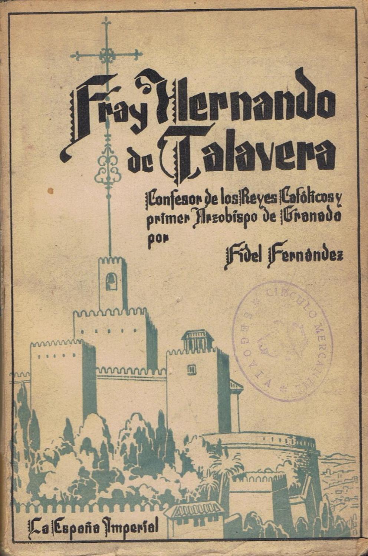 FRAY HERNANDO DE TALAVERA. Confesor de los