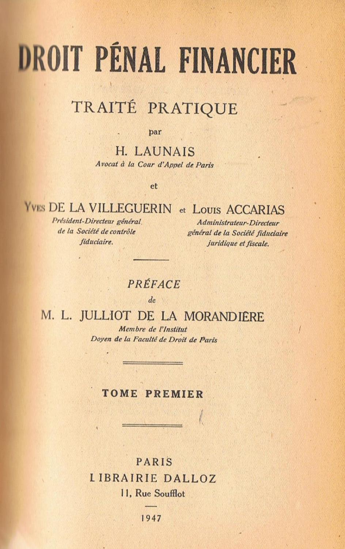 Droit pénal financier - Traité pratique par H. Launais,..., Y. de la Villeguérin,... Louis Accarias,... Préface de M. L. Julliot de la Morandière,... Tome II