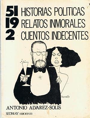 51 HISTORIAS POLÍTICAS 19 RELATOS INMORALES 2: Álvarez-Solis. Antonio