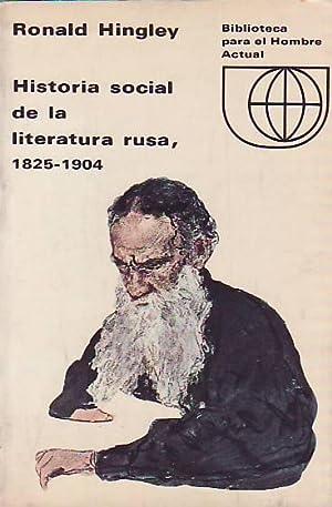HISTORIA SOCIAL DE LA LITERATURA RUSA, 1825-1904.: Hingley, Ronald