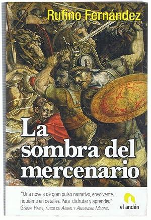 LA SOMBRA DEL MERCENARIO. Memorias de un: Fernández. Rufino