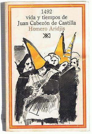 1492 VIDA Y TIEMPOS DE JUAN CABEZÓN DE CASTILLA.: Aridjis. Homero