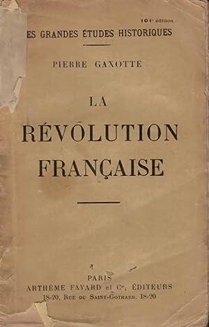 LA RÉVOLUTION FRANÇAISE.: Gaxotte. Pierre,