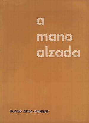 A MANO ALZADA.: Zepeda - Henriquez.