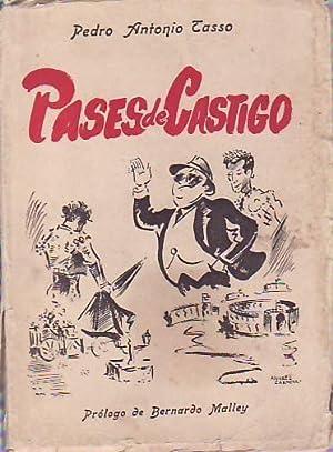 PASES DE CASTIGO. (Joselillo se equivocó de época).: Tasso. Pedro Antonio.