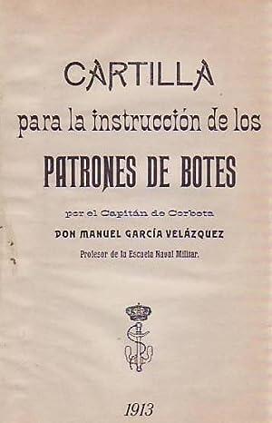 CARTILLA PARA LA INSTRUCCIÓN DE LOS PATRONES DE BOTES.: García Velásquez. Manuel.