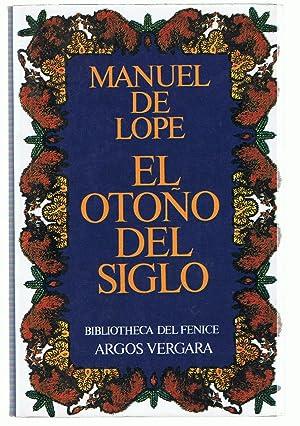 EL OTOÑO DEL SIGLO: Lope. Manuel de,