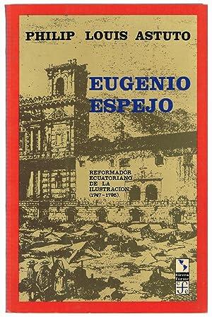 EUGENIO ESPEJO. Reformador Ecuatoriano de la Ilustración (1747-1795): Astuto. Philip Louis,