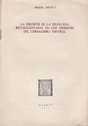 LA DIFUSIÓN DE LA IDEOLOGÍA REVOLUCIONARIA EN LOS ORÍGENES DEL LIBERALISMO ...