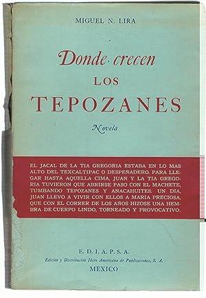 DONDE CRECEN LOS TEPOZANES. Novela: Lira. Miguel N.,