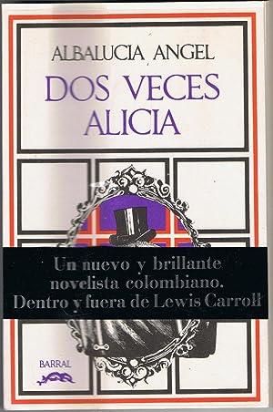 DOS VECES ALICIA: Ángel. Albalucia