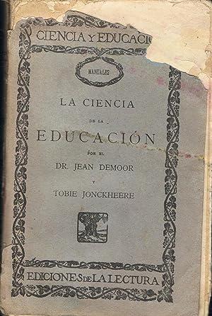 LA CIENCIA DE LA EDUCACIÓN.: Demoor. Jean, y T. Jonckheere.