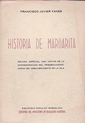 HISTORIA DE MARGARITA. Edición especial con motivo: Yanes. Francisco Javier,