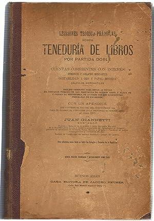 LECCIONES TEÓRICO-PRÁCTICAS SOBRE TENEDURÍA DE LIBROS POR: Giannetti. Juan