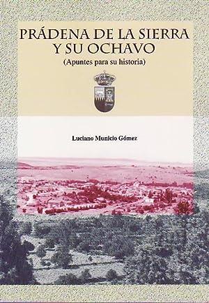 PRÁDENA DE LA SIERRA Y SU OCHAVO. Apuntes para su historia.: Municio Gomez, Luciano