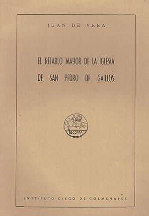 EL RETABLO MAYOR DE LA IGLESIA DE SAN PEDRO DE GAILLOS.: Vera, Juan De.