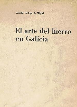 EL ARTE DEL HIERRO EN GALICIA.: Gallego de Miguel. Amelia,