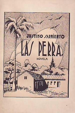 LAS PERRAS. NOVELA.: Sarmiento, Justino. ( 1885-1937 ).