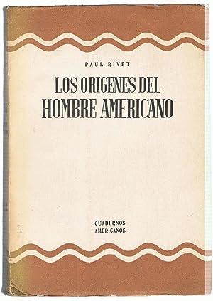 LOS ORÍGENES DEL HOMBRE AMERICANO: Rivet. Paul