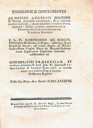 THEOLOGICAE CONCLUSIONES. Ad mentem Angelici Doctoris D. Thomae Aquinatis concinnatae.: Burgos. Fr....