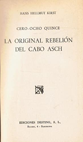 CERO ¿ OCHO QUINCE. * LA ORIGINAL REBELIÓN DEL CABO ASCH * LAS AVENTURAS BÉ...