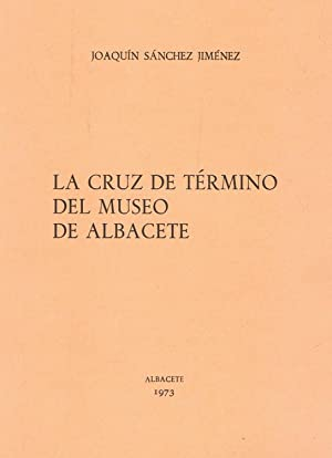 LA CRUZ DE TÉRMINO DEL MUSEO DE: Sánchez Jiménez. Joaquín