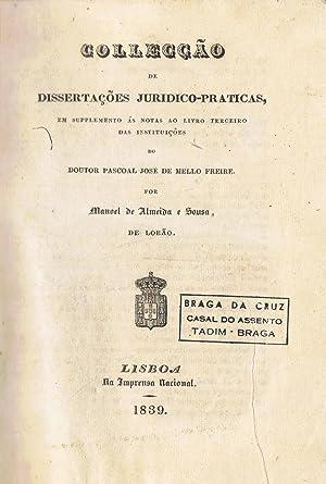 COLLECÇÂO DE DISSERTAÇÔES JURIDICO - PRATICAS, EM: Almeida e Sousa