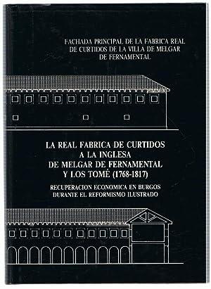 LA REAL FÁBRICA DE CURTIDOS A LA INGLESA DE MELGAR DE FERNAMENTAL Y LOS TOMÉ (1768 &...
