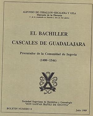 EL BACHILLER CASCALES DE GUADALAJARA PROCURADOR DE LA COMUNIDAD DE SEGOVIA (1480 - 1546).: Ceballos...
