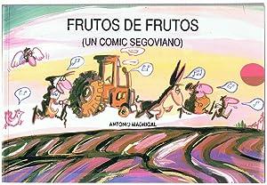 FRUTOS DE FRUTOS (Un comic segoviano).: Madrigal. Antonio