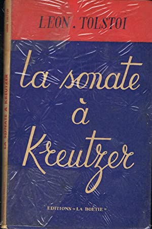 LA SONATE A KREUTZER: Tolstoï. Leon