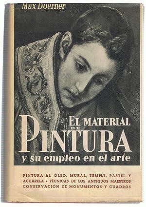 LOS MATERIALES DE PINTURA Y SU EMPLEO: Doerner. Max,