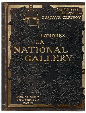 LA NATIONAL - GALLERY. LONDRES. Les Musées: Geffroy. Gustave,
