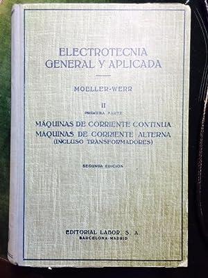 ELECTROTECNIA GENERAL Y APLICADA. II. Primera parte.: Moeller-Werr.