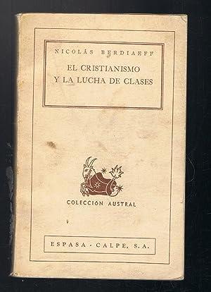 EL CRISTIANISMO Y LA LUCHA DE CLASES.: Berdiaeff. Nicolás,