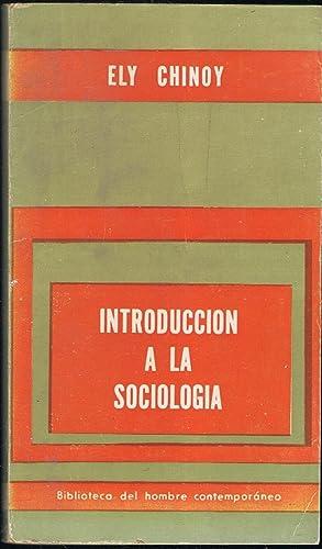 INTRODUCCIÓN A LA SOCIOLOGÍA. Conceptos básicos y: Chinoy. Ely,