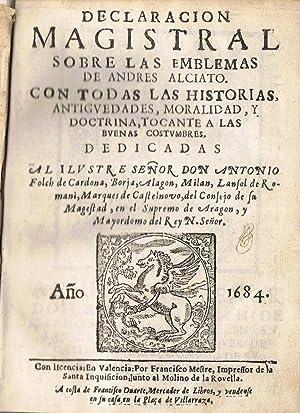 DECLARACIÓN MAGISTRAL SOBRE LAS EMBLEMAS DE ANDRÉS ALCIATO. Con todas las Historias, ...