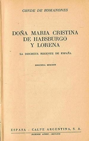 DOÑA MARÍA CRISTINA DE HABSBURGO Y LORENA: Romanones. Conde de,