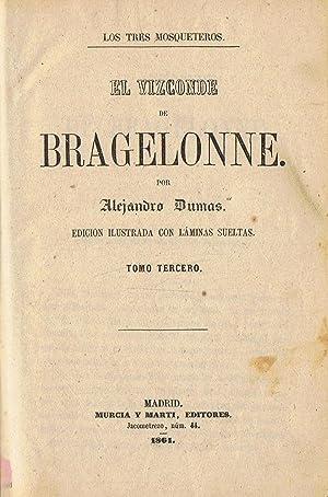 Los tres Mosqueteros. EL VIZCONDE DE BRAGELONNE.: Dumas. Alejandro,