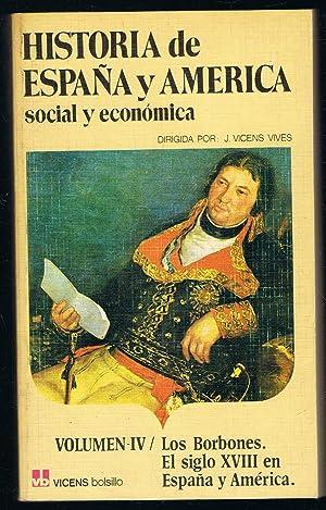 LOS BORBÓNES * EL SIGLO XVIII EN: Vicens Vives. J.