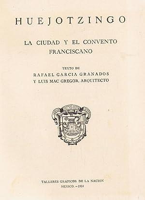 HUEJOTZINGO. LA CIUDAD Y EL CONVENTO FRANCISCANO: García Granados /